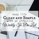 Keep Life Clean and Simple with an Effective Weekly To Do List