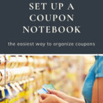 Using a Coupon Notebook is the easiest way to organize coupons