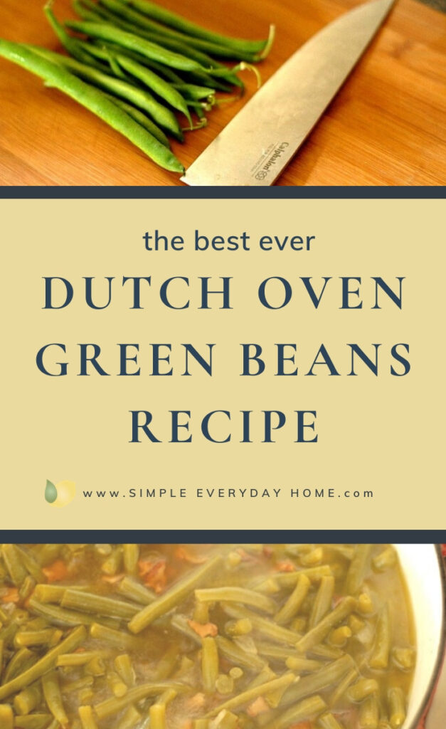 Green beans on a cutting board with the words Best Ever Dutch Oven Green Beans Recipe