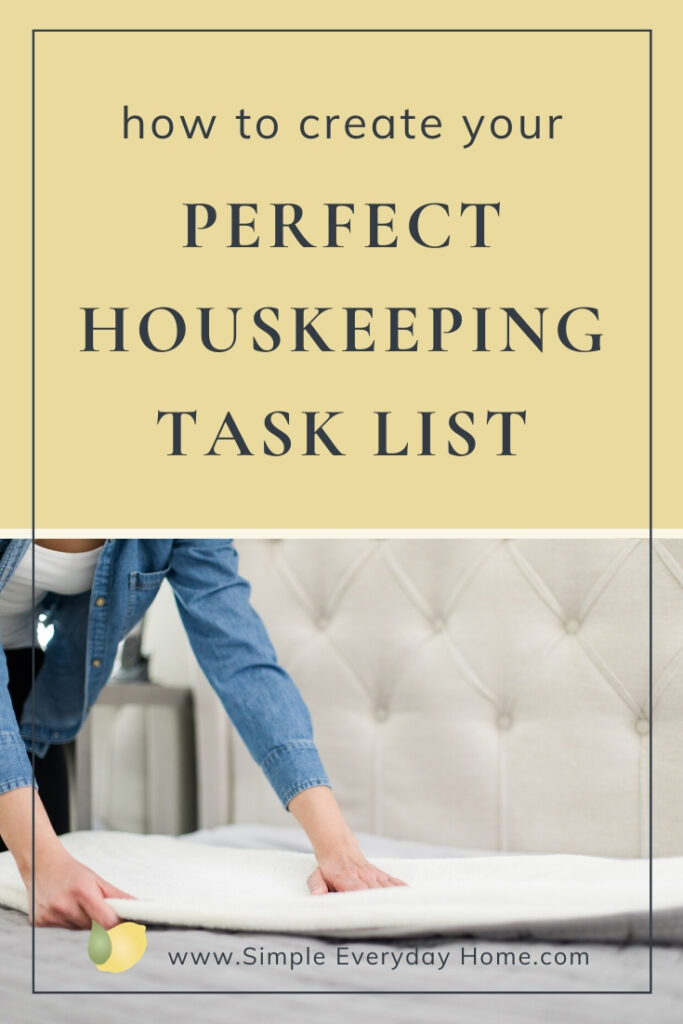 "A woman smoothing out the blanket to make her bed with the words ""how to create your perfect housekeeping task list"""