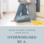 overwhelmed by mess and clutter