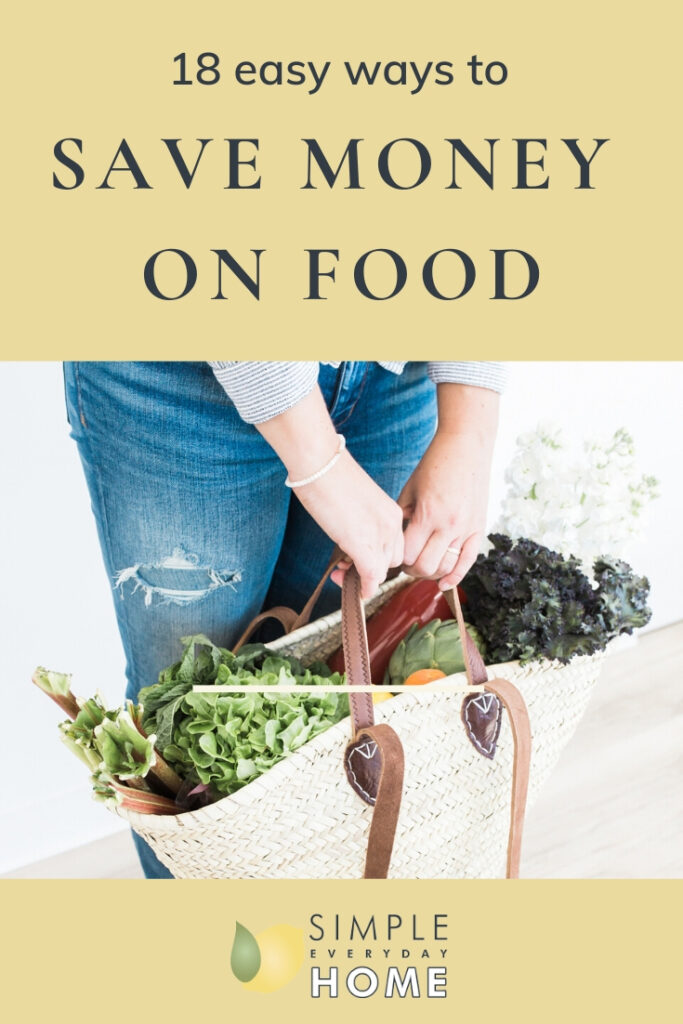 "A woman holding a weaved bag full of fresh vegetables and the words ""18 easy ways to save money on food"""