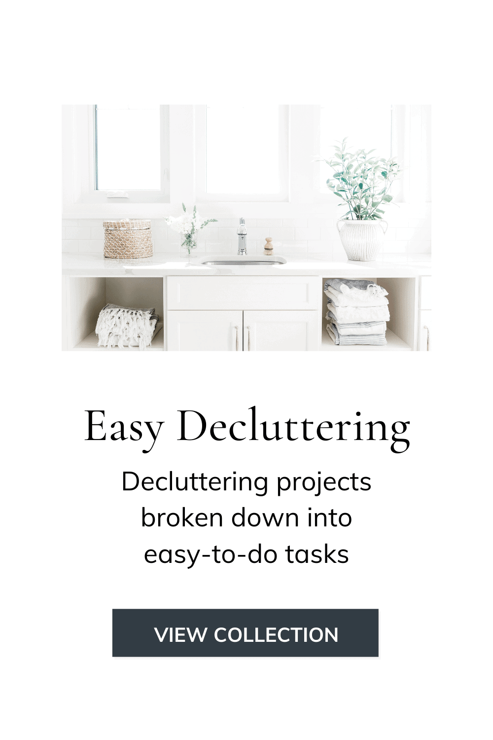 "Picture of organized bathroom with the words ""Easy Decluttering"""